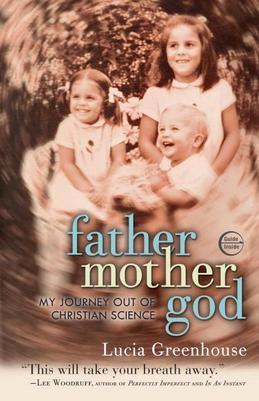 fathermothergod: My Journey Out of Christian Science