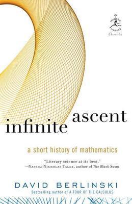 Infinite Ascent: A Short History of Mathematics
