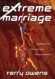 Extreme Marriage: Mastering the Ever-Changing, Life-Long Adventure