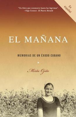 El manana: Memorias de un exodo cubano