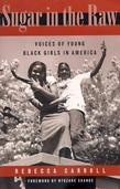 Sugar in the Raw: Voices of Young Black Girls in America