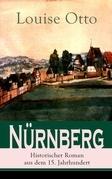 Nürnberg - Historischer Roman aus dem 15. Jahrhundert (Vollständige Ausgabe)