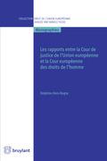 Les rapports entre la Cour de justice de l'Union européenne et la Cour européenne des droits de l'homme