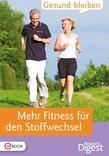 Gesund bleiben - Mehr Fitness für den Stoffwechsel