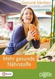 Gesund bleiben - Mehr gesunde Nährstoffe
