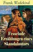 Fesselnde Erzählungen eines Skandalautors (Vollständige Ausgabe)