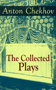 The Collected Plays of Anton Chekhov