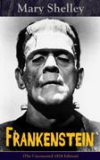 Frankenstein (The Uncensored 1818 Edition)