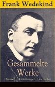 Gesammelte Werke: Dramen + Erzählungen + Gedichte (Vollständige Ausgaben)