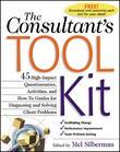The Consultant's Toolkit: 45 High-Impact Questionnaires, Activities, and How-To Guides for Diagnosing and Solving Client Problems: High-Impact Questio
