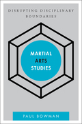 Martial Arts Studies: Disrupting Disciplinary Boundaries