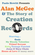 Alan McGee and The Story of Creation Records
