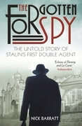 Nick Barratt - The Forgotten Spy: The Untold Story of Stalin's First British Mole