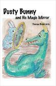 Dusty Bunny and His Magic Mirror