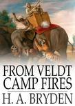 From Veldt Camp Fires: Stories of Southern Africa