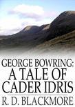"George Bowring: A Tale of Cader Idris: From ""Slain by the Doones"""