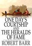 One Day's Courtship and The Heralds of Fame