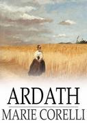 Marie Corelli - Ardath: The Story of a Dead Self