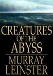 Creatures of the Abyss: Or, The Listeners