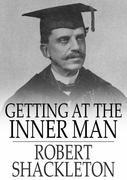 Getting at the Inner Man: And Fifty Years on the Lecture Platform