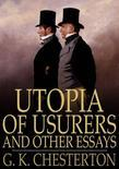 Utopia of Usurers and Other Essays
