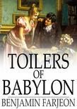 Toilers of Babylon: A Novel