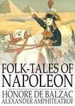 Folk-Tales of Napoleon: The Napoleon of the People and Napoleonder