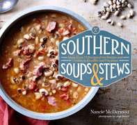 Southern Soups & Stews: More Than 75 Recipes with Down-Home Goodness, from Gumbo and Burgoo to Etouffi and Fricassee
