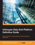 Infinispan Data Grid Platform Definitive Guide