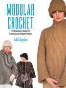 Modular Crochet: The Revolutionary Method for Creating Custom-Designed Pullovers