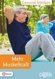 Gesund bleiben - Mehr Muskelkraft