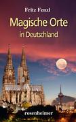 Magische Orte in Deutschland