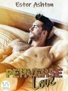 Perverse Love