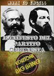 Manifesto del partito comunista: Pubblicato a Londra il 21 febbraio del 1848