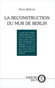 La Reconstruction du mur de Berlin