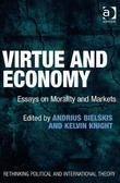 Virtue and Economy: Essays on Morality and Markets