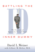 Battling the Inner Dummy: The Craziness of Apparently Normal People