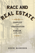 Race and Real Estate: Conflict and Cooperation in Harlem, 1890-1920