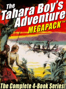 The Tahara, Boy Adventurer MEGAPACK ?: The Complete 4-Book Series!