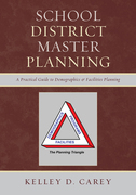 School District Master Planning: A Practical Guide to Demographics and Facilities Planning