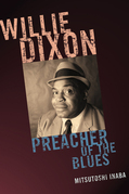 Willie Dixon: Preacher of the Blues