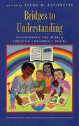 Bridges to Understanding: Envisioning the World through Children's Books