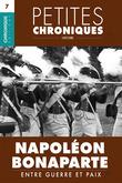 Petites Chroniques #7 : Napoléon Bonaparte — Entre guerre et paix
