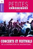 Petites Chroniques #8 : Concerts et festivals — De la distraction au militantisme…