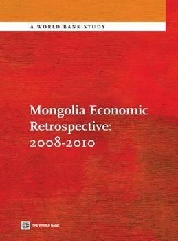 Mongolia Economic Retrospective 2008-2010