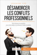 Comment désamorcer les conflits au bureau ?