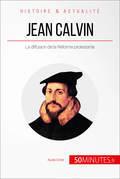 Jean Calvin et la Réforme protestante