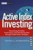 Active Index Investing: Maximizing Portfolio Performance and Minimizing Risk Through Global Index Strategies