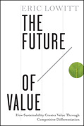 The Future of Value: How Sustainability Creates Value Through Competitive Differentiation
