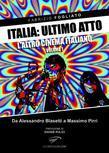 Italia: ultimo atto. L'altro cinema italiano